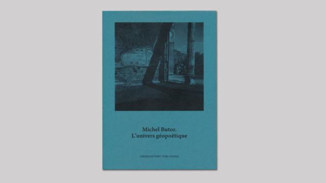 Michel Butor. L'univers géopoétique