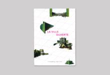 La Ville Ouverte. Politiche e poetiche delle spazio pubblico urbano.